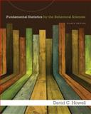 Fundamental Statistics for the Behavioral Sciences, Howell, David C., 1285076915