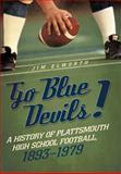 Go Blue Devils!, Jim Elworth, 1462046916
