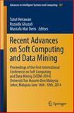 Recent Advances on Soft Computing and Data Mining : Proceedings of the First International Conference on Soft Computing and Data Mining (SCDM-2014) Universiti Tun Hussein Onn Malaysia, Johor, MalaysiaJune 16th-18th 2014, , 3319076914