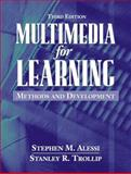 Multimedia for Learning : Methods and Development, Alessi, Stephen M. and Trollip, Stanley R., 0205276911