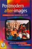 Postmodern After-Images : A Reader in Film, Television and Video, , 0340676914