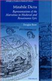 Mirabile Dictu : Representations of the Marvelous in Medieval and Renaissance Epic, Biow, Douglas, 0472106910
