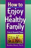 How to Enjoy a Healthy Family, Bobbie Read, 0570046912