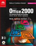 Microsoft Office 2000 : Post-Advanced Concepts and Techniques, Shelly, Gary B. and Cashman, Thomas J., 078955691X