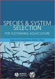 Species and System Selection for Sustainable Aquaculture, , 0813826918