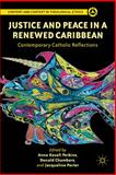 Justice and Peace in a Renewed Caribbean : Contemporary Catholic Reflections, , 1137006919