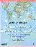International Business Environment : Global and Local Marketplaces in a Changing World, Morrison, Janet, 1403936919