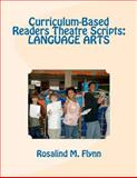 Curriculum-Based Readers Theatre Scripts: LANGUAGE ARTS, Rosalind Flynn, 1463716915
