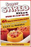 Super Shred Diet Recipes, John Mcdonalds and Super Shred, 1499386915