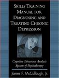 Skills Training Manual for Diagnosing and Treating Chronic Depression 9781572306912