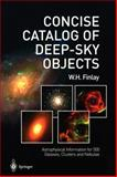 Concise Catalog of Deep-Sky Objects : Astrophysical Information for 500 Galaxies, Clusters and Nebulae, Finlay, W. H., 1852336919