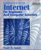 Introduction to the Internet for Engineers and Computer, James, Scott D., 0138566917
