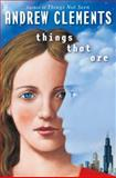 Things That Are, Andrew Clements, 0399246916