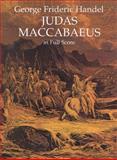 Judas Maccabaeus in Full Score, George Frideric Handel, 0486296911