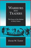 Warriors into Traders 9780520226913