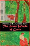 The Seven Woods of Coole, Franklin King, 0615816916