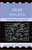 Dear Angela : Remembering My So-Called Life, , 0739116916