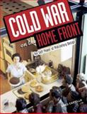 Cold War on the Home Front, Greg Castillo, 0816646910