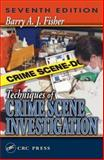 Techniques of Crime Scene Investigation, Fisher, Barry A. J., 084931691X