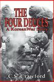 The Four Deuces, C. S. Crawford, 0891416919