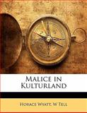 Malice in Kulturland, Horace Wyatt and W. Tell, 1141196913