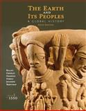 The Earth and Its Peoples : A Global History, Volume I: To 1550, Bulliet, Richard, 1285436911