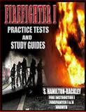 Firefighter I Practice Tests and Study Guides, S. Hamilton-Rackley, 1478346914