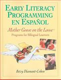 Early Literacy Programming en Español : Mother Goose on the Loose Programs for Bilingual Learners, Diamant-Cohen, Betsy, 1555706916