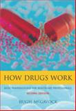 How Drugs Work : Basic Pharmacology for Healthcare Professionals, McGavock, Hugh, 1857756916