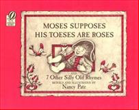 Moses Supposes His Toeses Are Roses, Nancy Patz, 0152556915