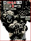 The Idea of the Avant Garde, , 071909691X
