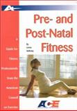 Pre- and Post- Natal Fitness : A Guide for Fitness Professionals from the American Council on Exercise, Anthony, Lenita, 1585186910