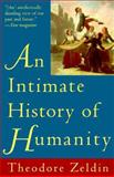 An Intimate History of Humanity, Theodore Zeldin, 0060926910