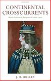 Continental Crosscurrents : British Criticism and European Art 1810-1910, Bullen, J. B., 0198186916