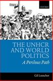 The UNHCR and World Politics 1st Edition