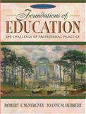 Foundations of Education : The Challenge of Professional Practice, McNergney, Robert F. and Herbert, Joanne M., 0205316913