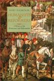 Humanists and Reformers : A History of the Renaissance and Reformation, Thompson, Bard, 0802836917