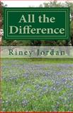 All the Difference, Jordan, Riney, 0971206910