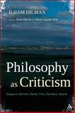 Philosophy as Criticism : Essays on Dennett, Searle, Foot, Davidson, Nozick, Dilman, Ilham and Davies, Brian, 1441146911
