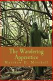 The Wandering Apprentice, Matthew Mitchell, 1484026918