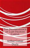 The Disappearance of Lady Frances Carfax, Arthur Conan Doyle, 1499116918
