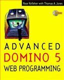 Advanced Domino 5 Web Programming, Kelleher, Rose, 0079136915