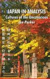 Japan in Analysis : Cultures of the Unconscious, Parker, Ian, 0230506917