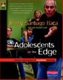 Adolescents on the Edge : Stories and Lessons to Transform Learning, Lent, Releah Cossett and Baca, Jimmy Santiago, 0325026912