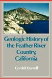 Geologic History of Feather River Country, California, Cordell Durrell, 0520056914