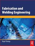 Fabrication and Welding Engineering, Timings, Roger, 0750666919