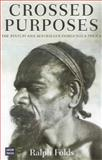 Crossed Purposes : The Pintupi and Australia's Indigenous Policy, Folds, Ralph, 0868406910
