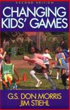 Changing Kids' Games, Morris, G. S. Don and Stiehl, Jim, 0880116919