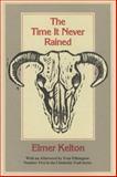The Time It Never Rained, Elmer Kelton, 0912646918