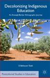 Decolonizing Indigenous Education : An Amazigh/Berber Ethnographic Journey, Taieb, Si Belkacem, 1137446919